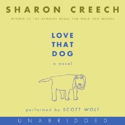 [CD] Love That Dog By Creech, Sharon/ Wolf, Scott (NRT)