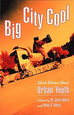 Big City Cool By Weiss, M. Jerry (EDT)/ Weiss, M. Jerry/ Weiss, Helen S. (EDT)
