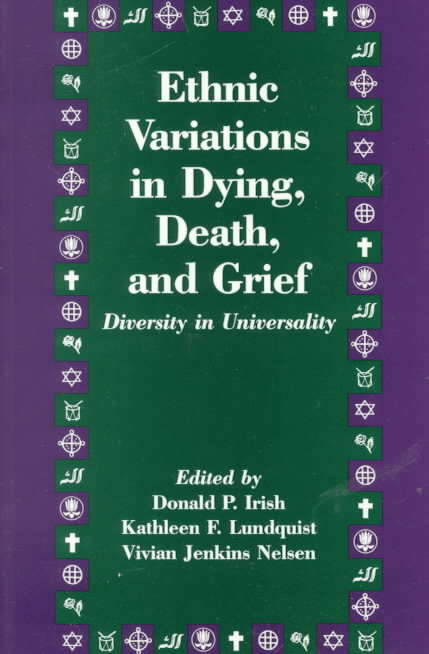 Ethnic Variations in Dying, Death, and Grief By Irish, Donald P./ Lundquist, Kathleen F. (EDT)